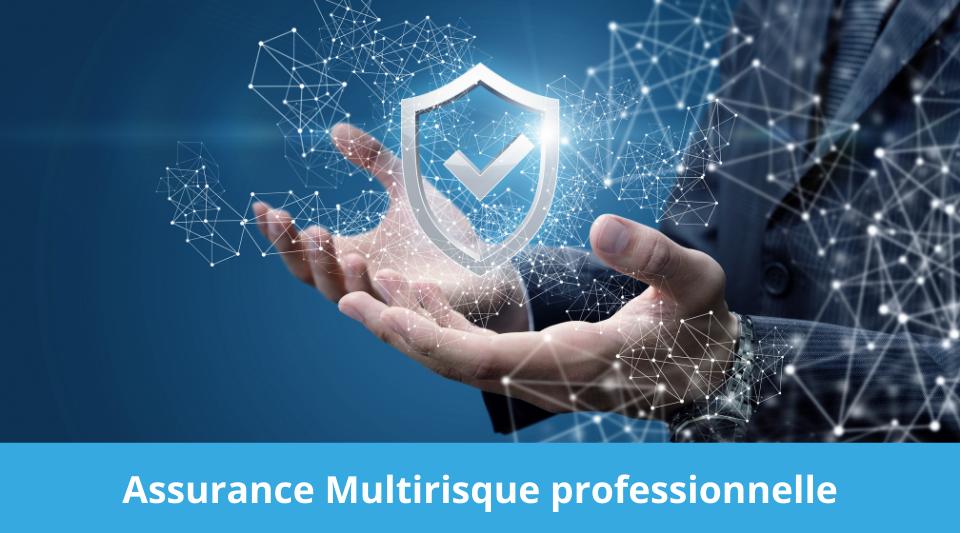 Comment choisir la bonne assurance multirisque pour son activité professionnelle ?