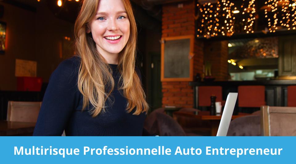 Auto entrepreneur à la recherche d'une bonne multirisque professionnelle