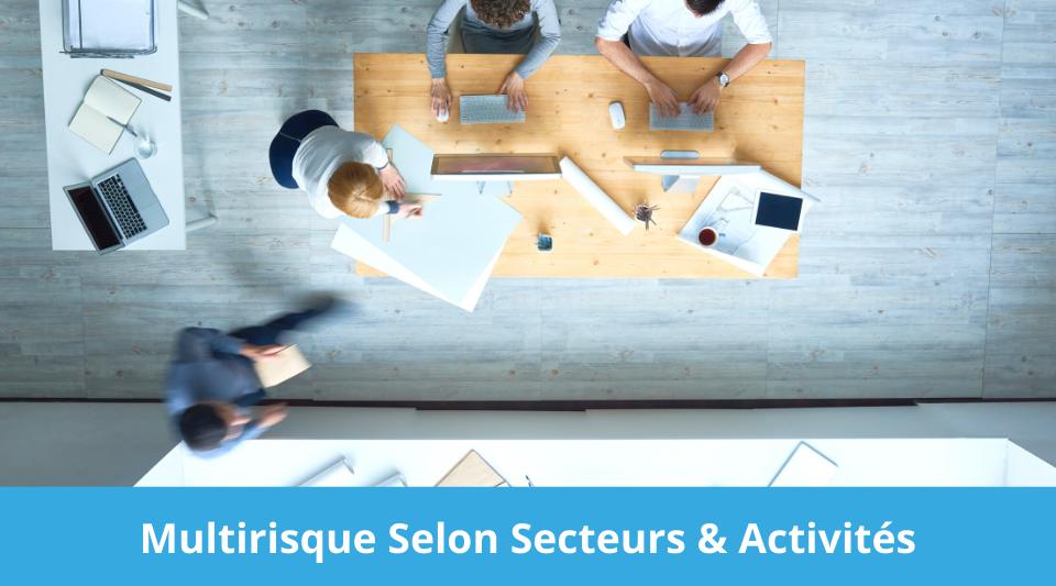 secteurs métiers et activités concernés par la multirisque professionnelle