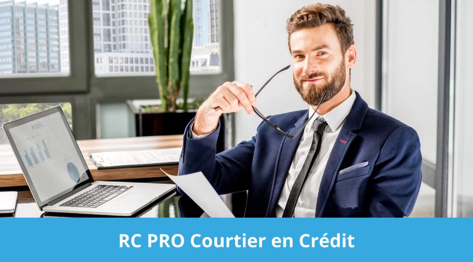 le courtier en crédit doit souscrire une RC avant de commencer à travailler